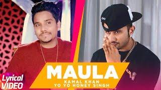 Maula (Lyrical Video) | Kamal Khan | Yo Yo Honey Singh | Latest Punjabi Song | Speed Records