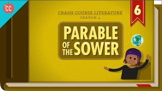 The Parable of the Sower: Crash Course Literature #406