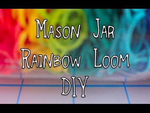 DIY - Mason Jar Rainbow Loom