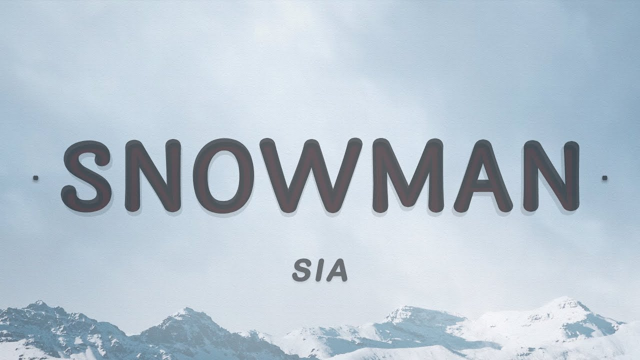 Sia - Snowman (Lyrics) | Let's go below zero and hide from the sun