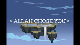 ALLAH CHOSE YOU! (MOTIVATIONAL VIDEO) | Subtitled
