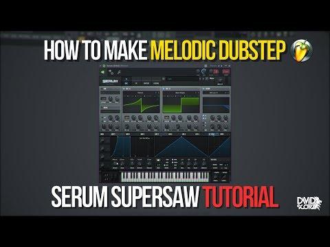 How To Make Melodic Dubstep - Serum Supersaw Tutorial [Fl Studio 12]