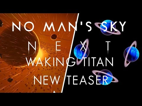No Man's Sky NEXT | WAKING TITAN NEW UPDATE CONFIRMS RINGED PLANETS & E3 2018 Trailer Soon?
