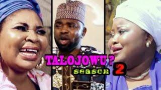Talojowu 2 - Latest Yoruba Music Video 2017