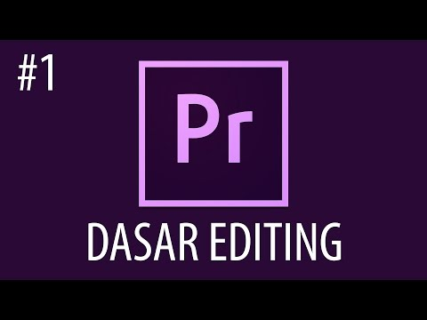 Cara Mengedit Video Dengan Adobe Premiere Pro #1