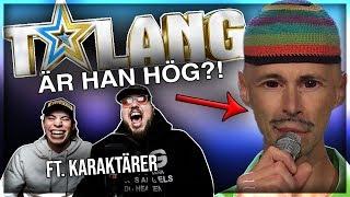 REAGERAR PÅ TALANG: ÄR HAN HÖG?! ft. KARAKTÄRER * HAHAHAH*