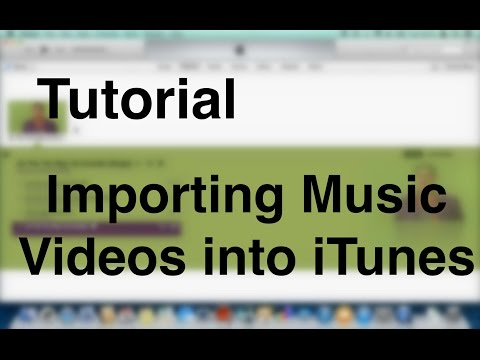 iTunes Tutorial - Importing Music Videos into your Library (OSX)