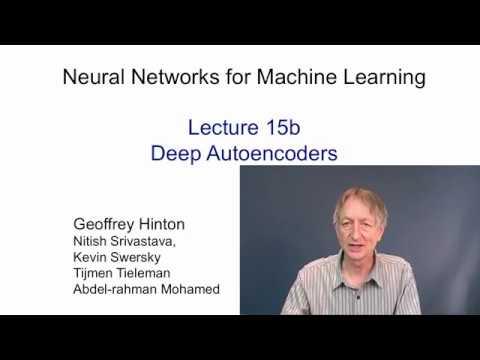 Lecture 15.2 — Deep autoencoders — [ Deep Learning | Geoffrey Hinton | UofT ]
