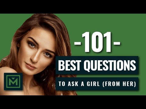 101 Good Questions To Ask A Girl - Instantly SPARK a Conversation with Her.