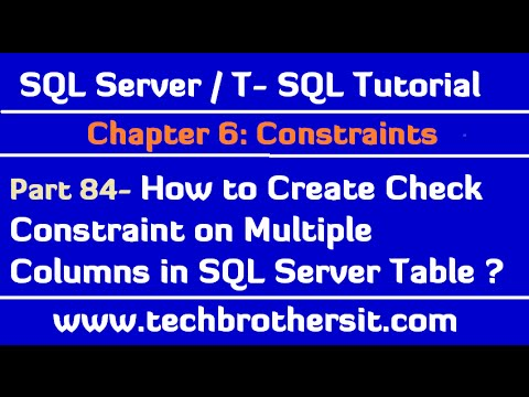 How to Create Check Constraint on Multiple Columns in SQL Server- SQL Server / TSQL Tutorial Part 84