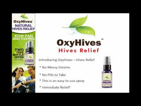 Oxyhives and Oxyhives Relief for the Treatment of Hives
