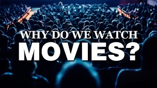 Download Why Do We Watch Movies? Video