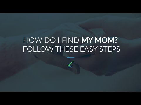 How Do I Find My Mom?