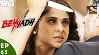 Beyhadh - बेहद - Episode 65 - 9th January, 2017