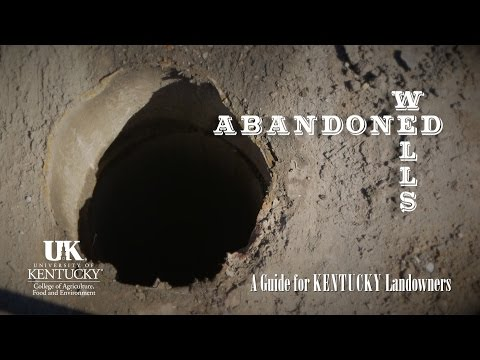 Abandoned Wells - A Guide for Kentucky Landowners