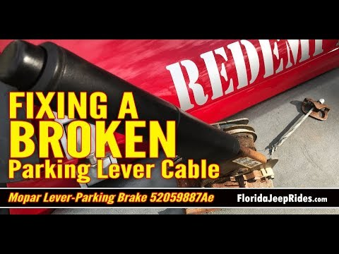 Parking break replacement on 2007 Wrangler because of Broken Cable