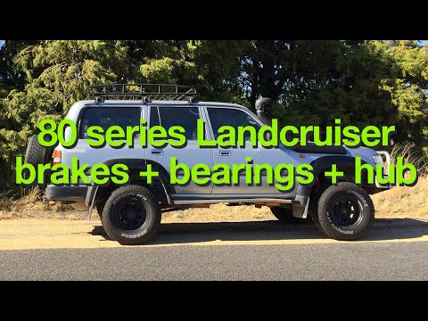 80 series Toyota Landcruiser front brakes, wheel bearing and wheel hub replacement step by step DIY