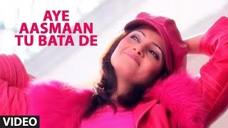 Aye Aasmaan Tu Bata De (Full Video Song) - Agam Kumar Nigam | Bewafai