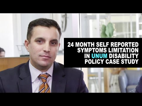 24 Month Self Reported Symptoms Limitation in Unum Disability Policy Case Study Video