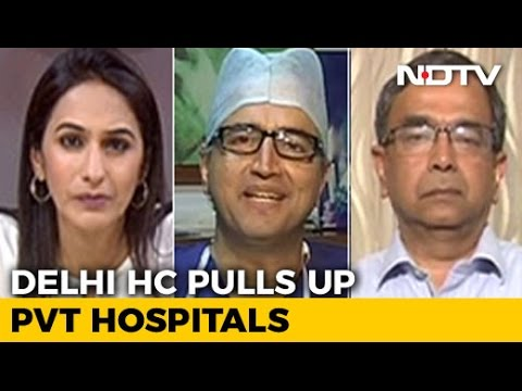 Delhi High Court Pulls Up Private Hospitals: Healthcare Now A Business?