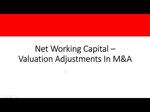 Net Working Capital - Valuation Adjustments In M&A