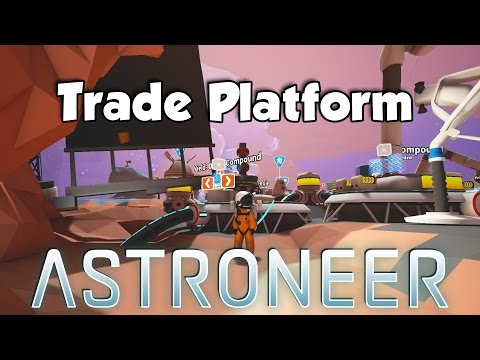 ASTRONEER   What is The Trade Platform