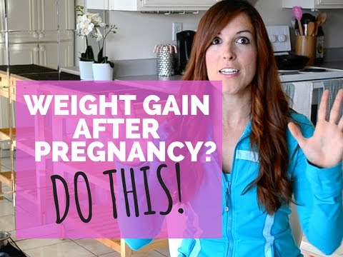 Weight Gain After Pregnancy? Here's What to Do   Pregnancy Weight Gain