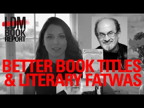 LDM Book Report (S01E07): Better Book Titles, Literary Fatwas & Today in Lit —Literary Death Match
