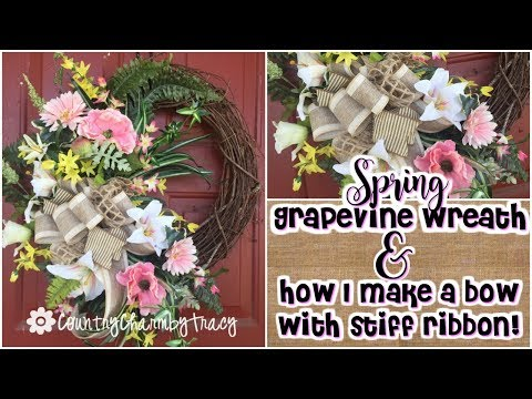 Spring Grapevine Wreath and How I Make a Bow with Stiff Ribbon!