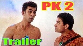 PK 2 - Official Movie Trailer -  Amir Khan, Ranbir Kapoor - 2017