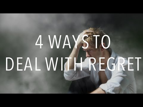 4 Ways To Deal With Regret