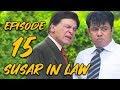 Download Sussar in Law   Episode 15   Qavi Khan   Sohail Ahmed   Faisal Rehman   Saba Qamar   Sofia Mirza MP3,3GP,MP4
