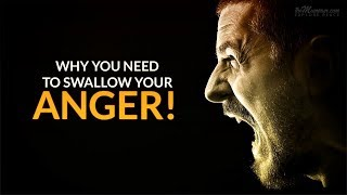 WHY YOU NEED TO SWALLOW YOUR ANGER TODAY!