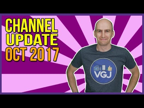 VGJ Channel Update Oct 2017 - Where Have I Been and What's Going On?