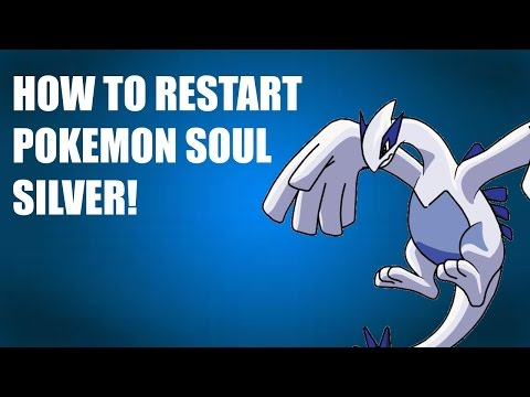 How to Restart Pokemon Soul Silver!