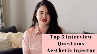 Top 5 questions to ask during an interview for aesthetic injector