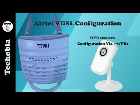 Airtel VDSL Modem Configuration | 777VR1 | Static IP | DVR Camera | DHCP Static | Port Forwarding
