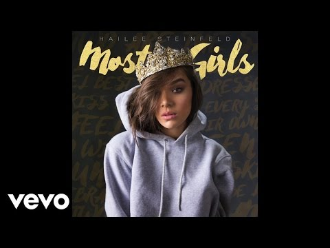 Hailee Steinfeld - Most Girls (Audio)