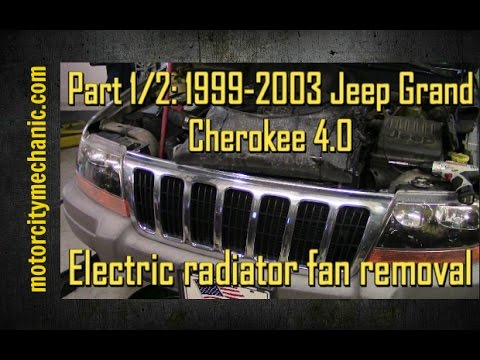 Part 1/2: 1999-2003 Jeep Grand Cherokee 4.0 radiator fan removal