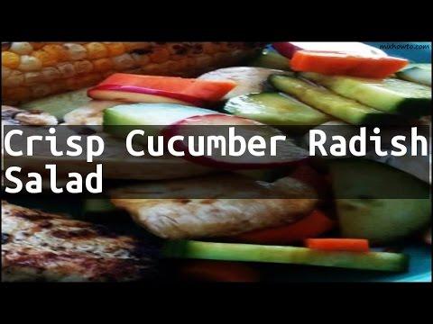 Recipe Crisp Cucumber Radish Salad