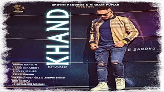 KHAND || G SANDHU || NEW PUNJABI SONG 2018 || FULL VIDEO || CROWN RECORDS ||