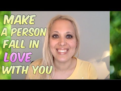 MAKE a Person Fall in LOVE with YOU
