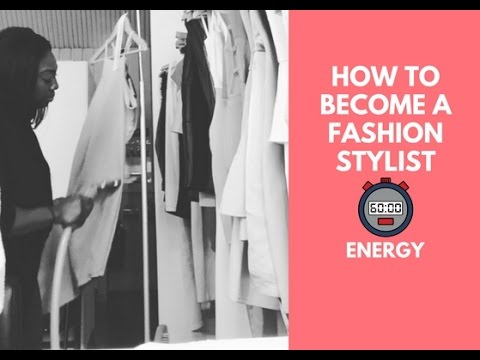 How to Become A Fashion Stylist? part 2 - 'Energy'