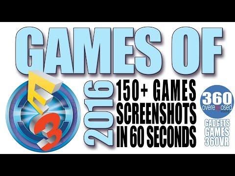 E3 2016 - 150+ Games Screenshots in 60 Seconds