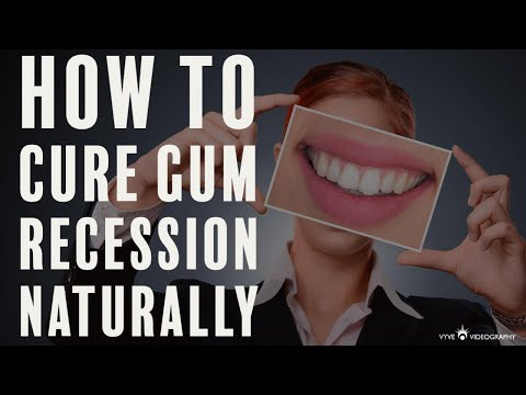 How to cure gum recession naturally
