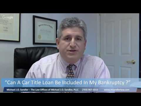 Can A Car Title Loan Be Included In My Bankruptcy|(703) 967-3315|Woodbridge|VA|Payday Loan|Chapter 7