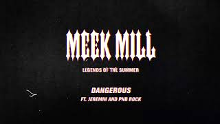 Meek Mill - Dangerous (feat. Jeremih and PNB Rock) [Official Audio]