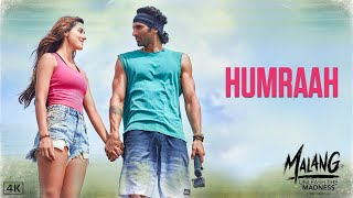 Humraah Song | Malang | Aditya R K, Disha P Anil K Kunal K | Sachet T | Mohit S | Fusion P |Kunaal V