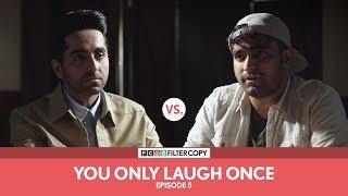 FilterCopy Vs. Ayushmann Khurrana | YOLO: You Only Laugh Once | S01E05 | Ft. Viraj Ghelani