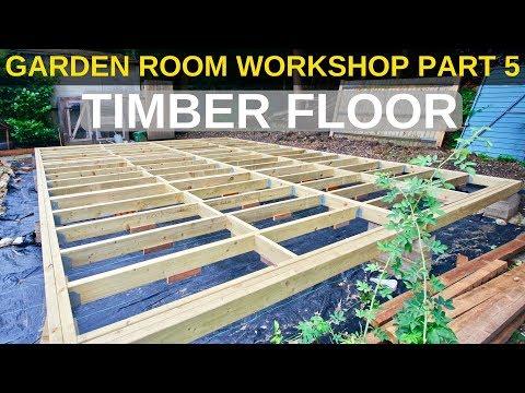 Garden Room Workshop: Part 5. Timber floor